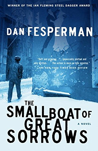 [(The Small Boat of Great Sorrows)] [By (author) Dan Fesperman] published on (September, 2004)