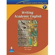 Writing Academic English (Longman Academic Writing Series)