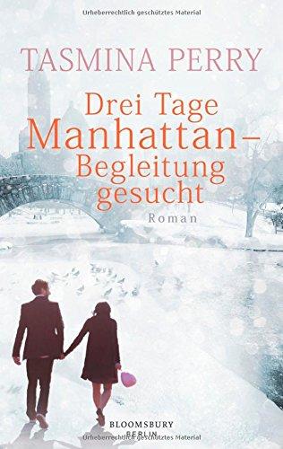 Buchseite und Rezensionen zu 'Drei Tage Manhattan - Begleitung gesucht: Roman' von Tasmina Perry