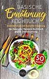 Basische Ernährung Kochbuch: Gesünder essen mit basischer Ernährung - Das basische Rezepte Kochbuch gegen Übersäuerung - HeluHelu Recipes