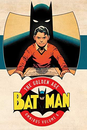 Batman: The Golden Age Omnibus Vol. 6: The Golden Age Omnibus Volume 6
