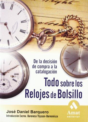 Todo sobre los relojes de bolsillo: De la decisión de compra a la catalogación por José Daniel Barquero Cabrero
