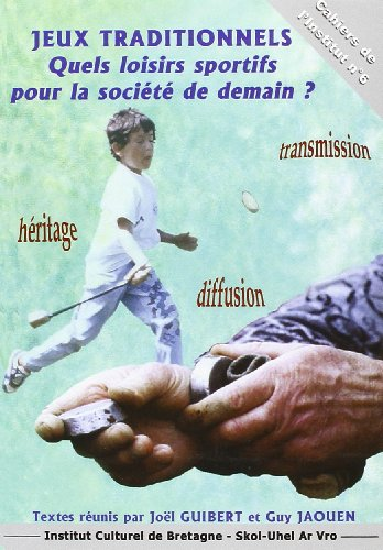 Jeux Traditionnels Quels Loisirs Sportifs pour la Societe de Demain ?