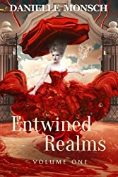 Entwined Realms, Volume One by Danielle Monsch (2014-10-02)