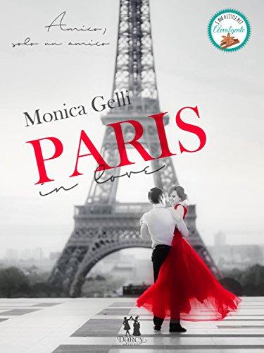 Paris in love: (Darcy Edizioni) di [Gelli, Monica]