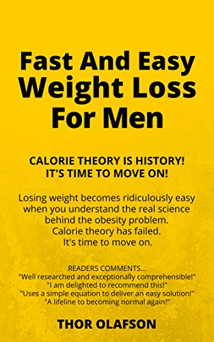 FAST-AND-EASY-WEIGHT-LOSS-FOR-MEN-Calorie-Theory-Is-History-Its-Time-To-Move-On