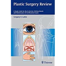 Plastic Surgery Review: A Study Guide for the In-Service, Written Board, and Maintenance of Certification Exams