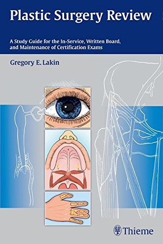 Plastic Surgery Review: A Study Guide for the In-Service, Written Board, and Maintenance of Certification Exams por Gregory Lakin
