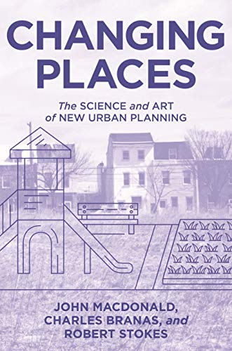 Changing Places: The Science and Art of New Urban Planning (English Edition)