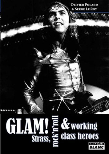 GLAM ! Strass, rock'n'roll et working class heroes