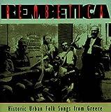 Rembetica (Historic Urban Folk Songs from Greece) -