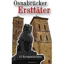 Osnabrücker Ersttäter: 12 Kurzgeschichten