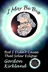 I May Be Big But I Didn't Cause That Solar Eclipse