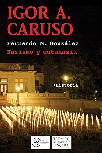 Igor A. Caruso: Nazismo y eutanasia por Fernando M. González