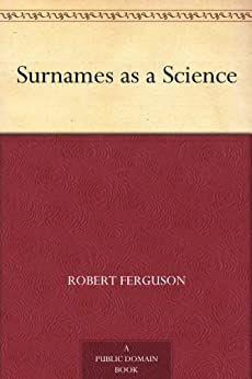 Surnames as a Science by [Ferguson, Robert]