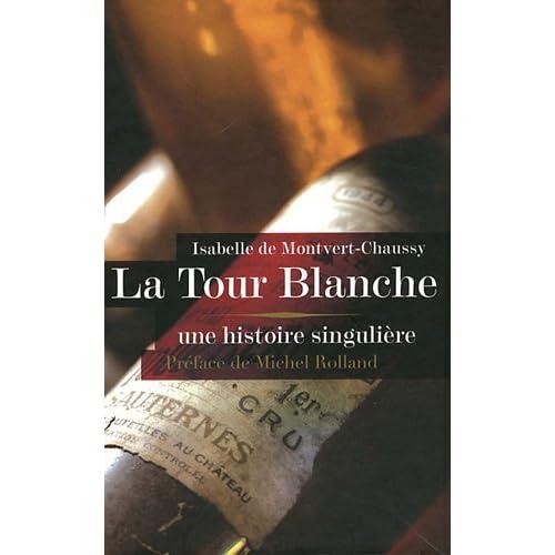 La Tour Blanche : Une histoire singulière
