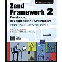 Zend Framework 2 - Développez des applications web mobiles (PHP, HTML5, JavaScript, NoSQL)
