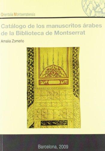Catálogo de los manuscritos árabes de la Biblioteca de Montserrat (Orientalia Montserratensia) por Amalia Zomeño Rodríquez