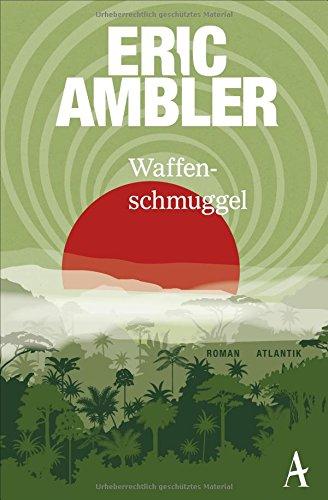 Ambler, Eric: Waffenschmuggel