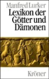 Lexikon der Götter und Dämonen - Manfred Lurker