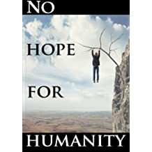 No Hope for Humanity by Brian Shuty (2013-12-03)