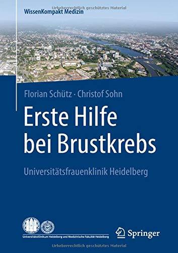 Erste Hilfe bei Brustkrebs: Universitätsfrauenklinik Heidelberg (WissenKompakt Medizin)