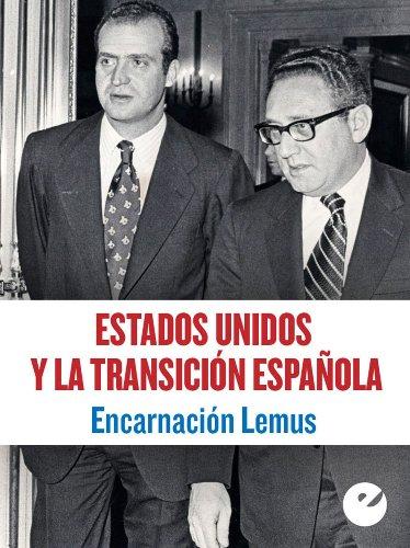 Estados Unidos y la Transición española por Encarnación Lemus López