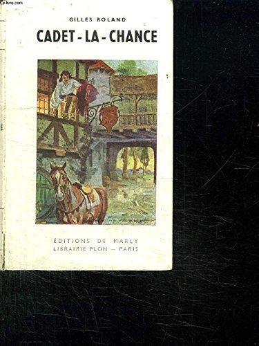 Cadet-la-chance. Illustr par J.-J. Pichard. Couverture de P. Probst. Editions de Marly/ Librairie Plon. Notre bibliothque. 1946. (littrature jeunesse, Livre pour enfant)