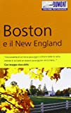 Boston e il New England. Con mappa