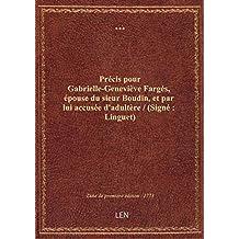 Précis pour Gabrielle-Geneviève Fargés, épouse du sieur Boudin, et par lui accusée d'adultère / (Sig