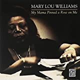 Songtexte von Mary Lou Williams - My Mama Pinned a Rose on Me