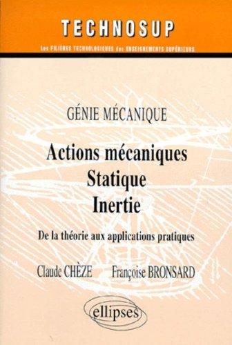 Actions mécaniques : Statique. Inertie. De la théorie aux applications pratiques. Génie mécanique
