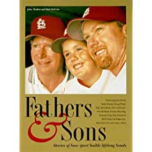 Fathers & Sons: Stories of How Sport Builds Lifelong Bonds by Not Available (1999-04-06)