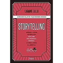 Storytelling. Aprenda a Contar Histórias com Steve Jobs, Papa Francisco, Churchill e Outras Lendas da Liderança (Em Portuguese do Brasil)