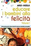 Scarica Libro EDUCARE I BAMBINI ALLA FELICITA Per una rinascita della felicita umana a partire dai bambini (PDF,EPUB,MOBI) Online Italiano Gratis