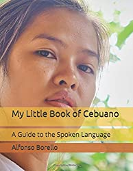 My Little Book of Cebuano: A Guide to the Spoken Language