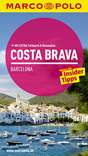 Preisvergleich Produktbild MARCO POLO Reiseführer Costa Brava,  Barcelona: Reisen mit Insider-Tipps. Mit EXTRA Faltkarte & Reiseatlas