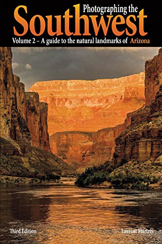 Photographing the Southwest Vol. 2 - Arizona (3rd Edition): A guide to the natural landmarks of Arizona (English Edition)