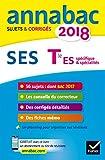 Annales Annabac 2018 SES Tle ES: sujets et corrigés du bac Terminale ES...