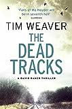 The Dead Tracks: David Raker Novel #2
