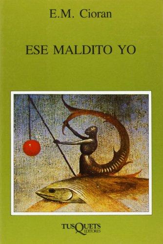 Ese Maldito Yo por E. M. Cioran