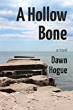 A Hollow Bone by Dawn Hogue front cover