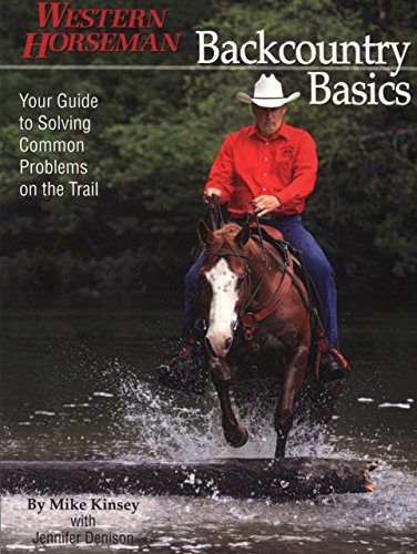 Backcountry Basics: Your Guide to Solving Problems on the Trail