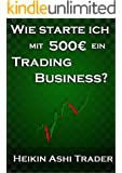 Wie starte ich mit 500 Euro ein Trading-Business?
