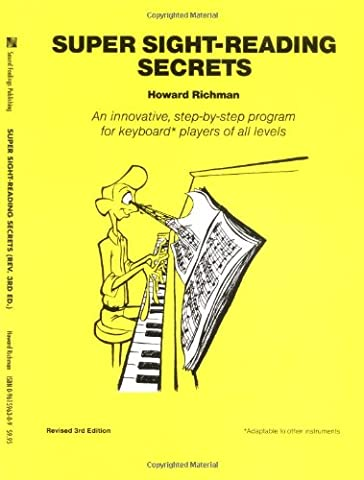 Super Sight-Reading Secrets: An Innovative, Step-by-Step Program for Keyboard Players