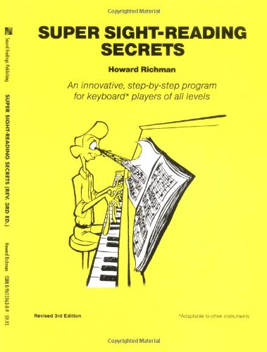 Super Sight-Reading Secrets: An Innovative, Step-by-Step Program for Keyboard Players of All Levels