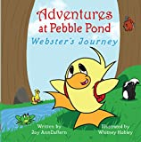 Adventures at Pebble Pond: Webster's Journey