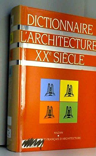 Dictionnaire de l'architecture du XXe siècle par J.P. Midant