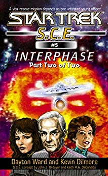 Interphase Book 2 (Star Trek: Starfleet Corps of Engineers 5) (English Edition) von [Ward, Dayton, Dilmore, Kevin]