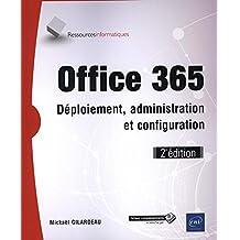 Office 365 - Déploiement, administration et configuration (2e édition)